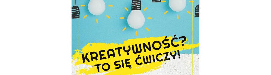 Bezpłatne warsztaty z rozwoju kreatywności dla młodzieży