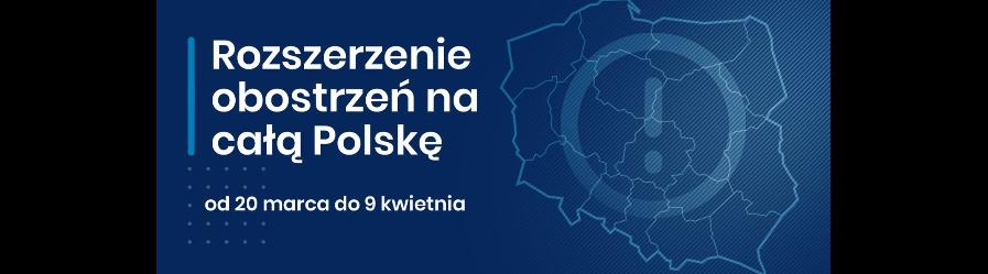 Od 20 marca w całej Polsce obowiązują rozszerzone zasady bezpieczeństwa